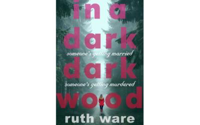 Ruth Ware – In a dark dark wood