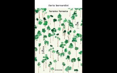 Faremo foresta, di Ilaria Bernardini
