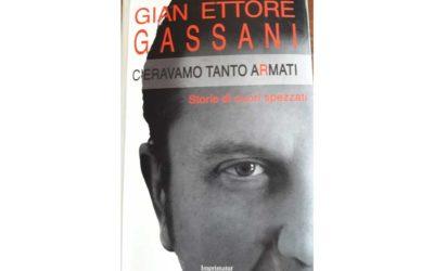 C'eravamo tanto armati di Gian Ettore Gassani