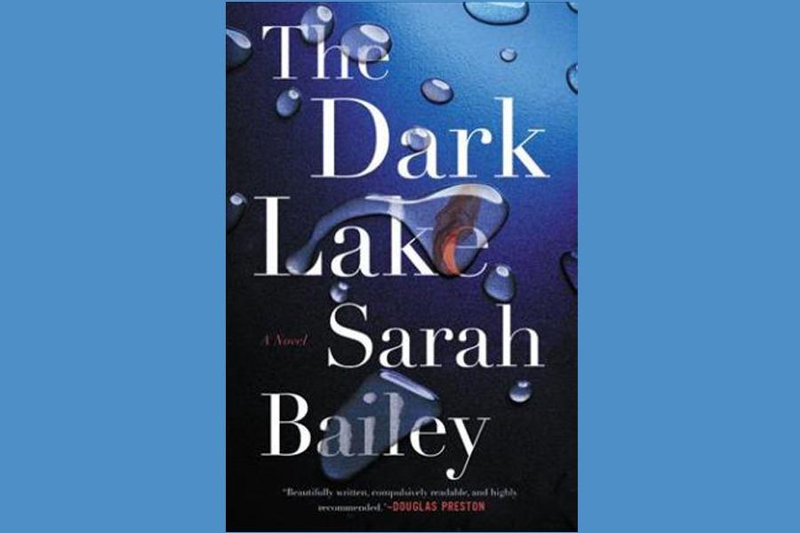 SARAH BAILEY – THE DARK LAKE