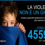 """Violenza: Non è un gioco"""", la campagna per aiutare le donne e i loro figli"""