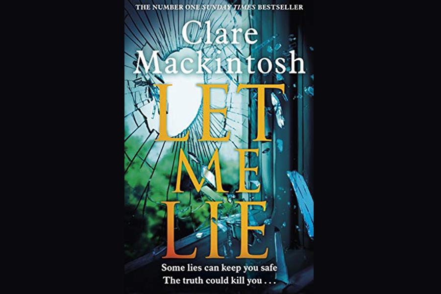 CLARE MACKINTOSH – LET ME LIE