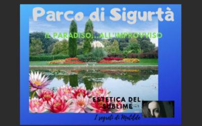 PARCO DELLA SIGURTA' A VALEGGIO SUL MINCIO (Vr)  IL PARADISO…ALL'IMPROVVISO!