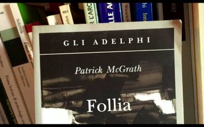 Audio recensione: Follia di Patrick McGrath