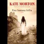 Audio recensione: Una lontana follia, di Kate Morton