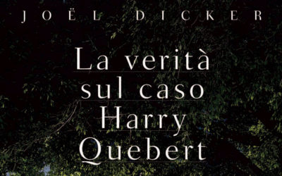 La verità sul caso Harry Quebert. Joel Dicker