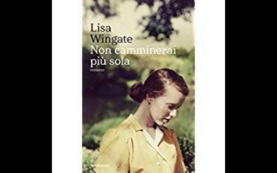 Non camminerai più sola, di Lisa Wingate