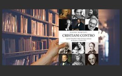 """Cristiani Contro di Gianni Maritati. I grandi """"dissidenti"""" della letteratura italiana da Iacopone a Umberto Eco"""