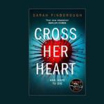 SARAH PINBOROUGH – CROSS HER HEART