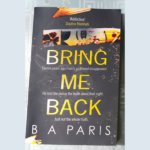 B. A. PARIS – BRING ME BACK