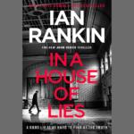 IAN RANKIN – IN A HOUSE OF LIES