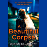 CHRISTI DAUGHERTY – A BEAUTIFUL CORPSE