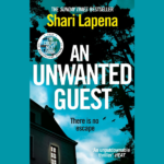 SHARI LAPENA – AN UNWANTED GUEST