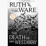 RUTH WARE – THE DEATH OF MRS WESTAWAY