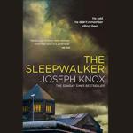 JOSEPH KNOX – THE SLEEPWALKER