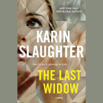 KARIN SLAUGHTER – THE LAST WIDOW