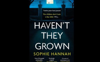 SOPHIE HANNAH – HAVEN'T THEY GROWN