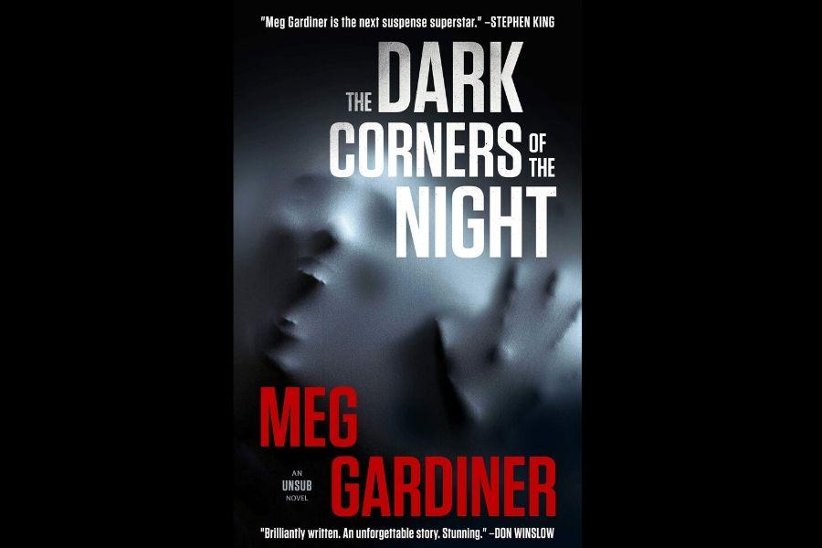 MEG GARDINER – THE DARK CORNERS OF THE NIGHT