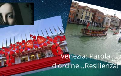 VENEZIA – Resilienza parola d'ordine.
