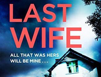 KAREN HAMILTON – THE LAST WIFE. Non ancora pubblicato in Italia. Una storia di amicizia e segreti che vi terrà con il fiato sospeso.
