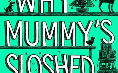 GILL SIMS – WHY MUMMY'S SLOSHED
